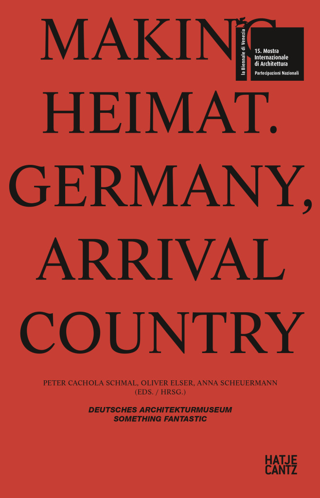 Cover © Making Heimat. Germany, Arrival Country HATJE CANTZ Verlag